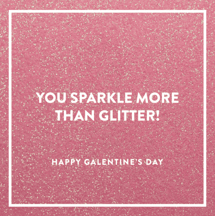 Happy Galentine's Day! You sparkle more than glitter! Karen Klopp  great selections to shop for  valentine's day gifts