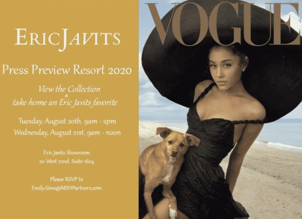 An invitation to Eric Javits Resort 2020 collection.  Vogue Magazine, Ariana Grande
